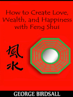 How to Create Love, Wealth and Happiness with Feng Shui
