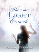 When the Light Cometh