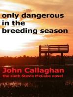 Only Dangerous In The Breeding Season
