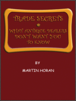 Trade Secrets. What Antique Dealers Don't Want You to Know