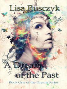 A Dream of the Past (Book 1 in the Dream Series)
