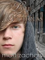 A Life For Nicholas (The Nicholas Chronicles #1)
