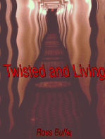 Twisted and Living