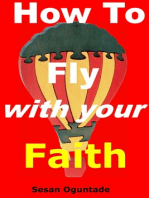 How To Fly With Your Faith