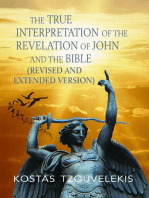 The True Interpretation of the Revelation of John and the Bible