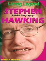 Living Legend Stephen Hawking (A Brief Biography)