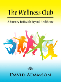 The Wellness Club: A Journey to Health Beyond Healthcare