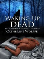 Waking Up Dead (The Western Werewolf Legend #2)