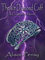 The Ice Diamond Cuff (Custodian Novel #4)