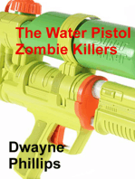 The Water Pistol Zombie Killers