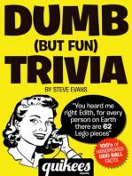 Dumb (But Fun) Trivia
