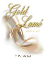 Gold Lamé (That's Le-Mayy)