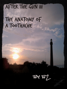 After the Gun III: The Anatomy of a Toothache