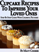 Cupcake Recipes To Impress Your Loved Ones (Step by Step Guide With Colorful Pictures)
