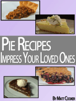 Pie Recipes To Impress Your Loved Ones (Step by Step Guide With Colorful Pictures)