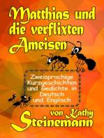 Matthias und die verflixten Ameisen