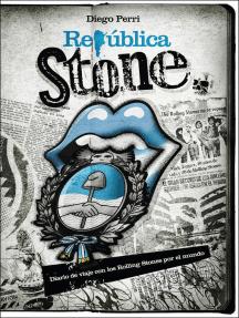 República Stone: Diario de Viajes con los Rolling Stones por el Mundo