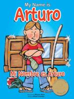 My Name is Arturo / Mi Nombre es Arturo