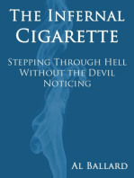 The Infernal Cigarette: Stepping Through Hell Without the Devil Noticing