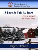 A Love As Fair As Snow