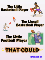 The Little Basketball Player, The Linnell Basketball Player, The Little Football Player that Could