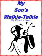 My Son's Walkie-Talkie
