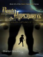 Dawn Hyperdrive and the Golden Cufflinks of Doom