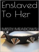Enslaved To Her (Femdom, BDSM)