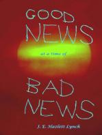 Good News at a Time of Bad News