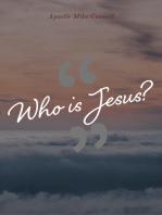 Who is Jesus? (4 sermons)