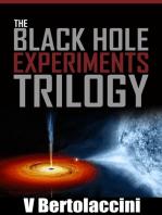 The Black Hole Experiments Trilogy