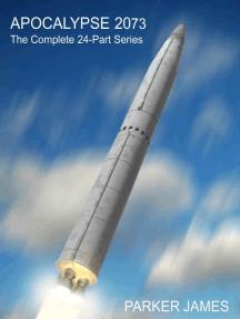 Apocalypse 2073 (The Complete 24-Part Series)