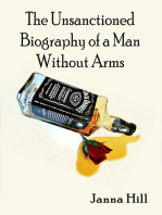 The Unsanctioned Biography of a Man Without Arms