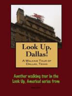 Look Up, Dallas! A Walking Tour of Dallas, Texas