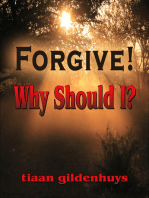 Forgive! Why should I?