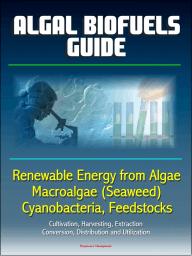 Algal Biofuels Guide