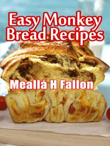 Easy Monkey Bread Recipes
