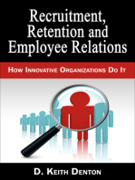 Retention, Recruitment and Employee Relations: How Innovative Organizations Do It