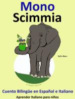 Cuento Bilingüe en Español e Italiano. Mono: Scimmia. Colección Aprender Italiano.