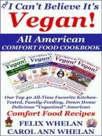 The I Can't Believe It's Vegan! All American Comfort Food Cookbook