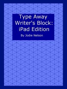 Type Away Writer's Block: iPad Edition