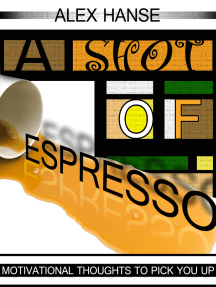 A Shot of Espresso: Motivational Thoughts To Pick You Up