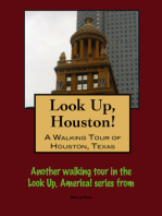 Look Up, Houston! A Walking Tour of Houston, Texas