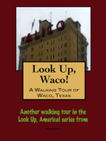 Look Up, Waco! A Walking Tour of Waco, Texas