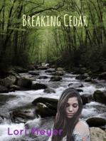 Breaking Cedar (Book 2 in Cedar's Series)