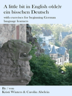A little bit in English o(de)r ein bisschen Deutsch with exercises for beginning German language learners