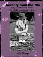 Seventy from the 70s (Easy to Understand Poems from Harder to Understand Times)
