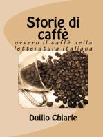 Storie di caffè ovvero il caffè nella letteratura italiana