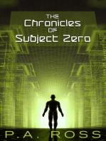 The Chronicles of Subject Zero