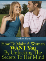 How To Make A Woman WANT You By Unlocking The Secrets To Her Mind